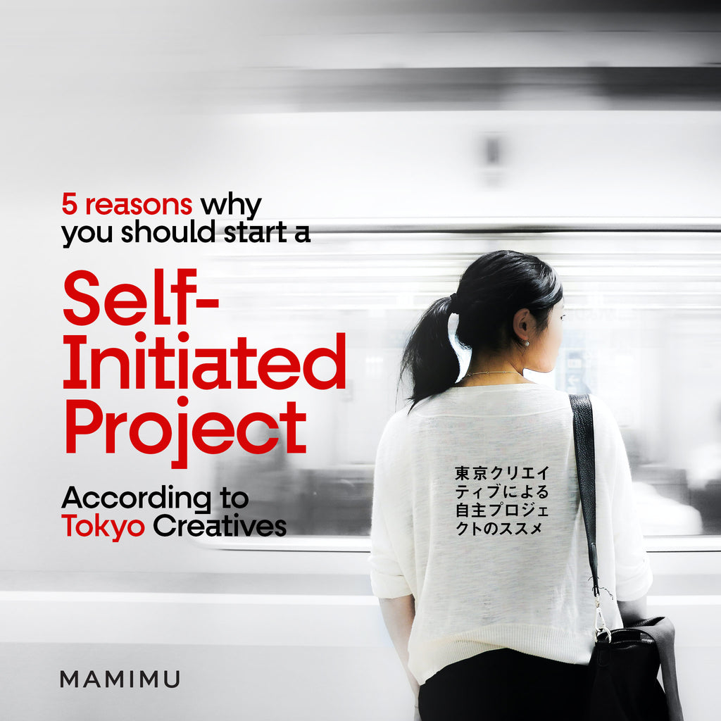 5 reasons why you should start a self-initiated project according to Tokyo Creatives