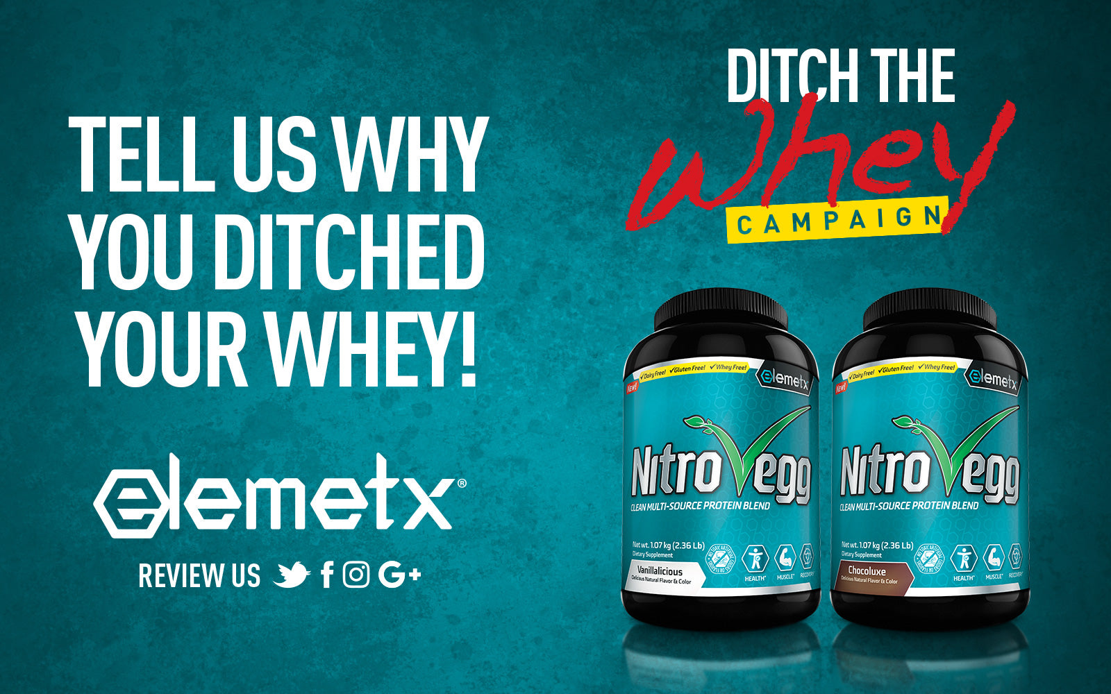 Elemetx - Ditch the whey campaign - tell us why you ditched your whey