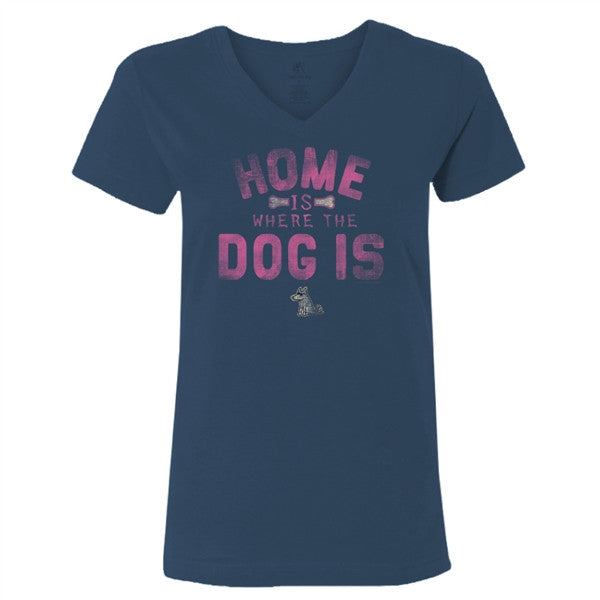 Home is Where the Dog Is - Ladies V Neck Tee