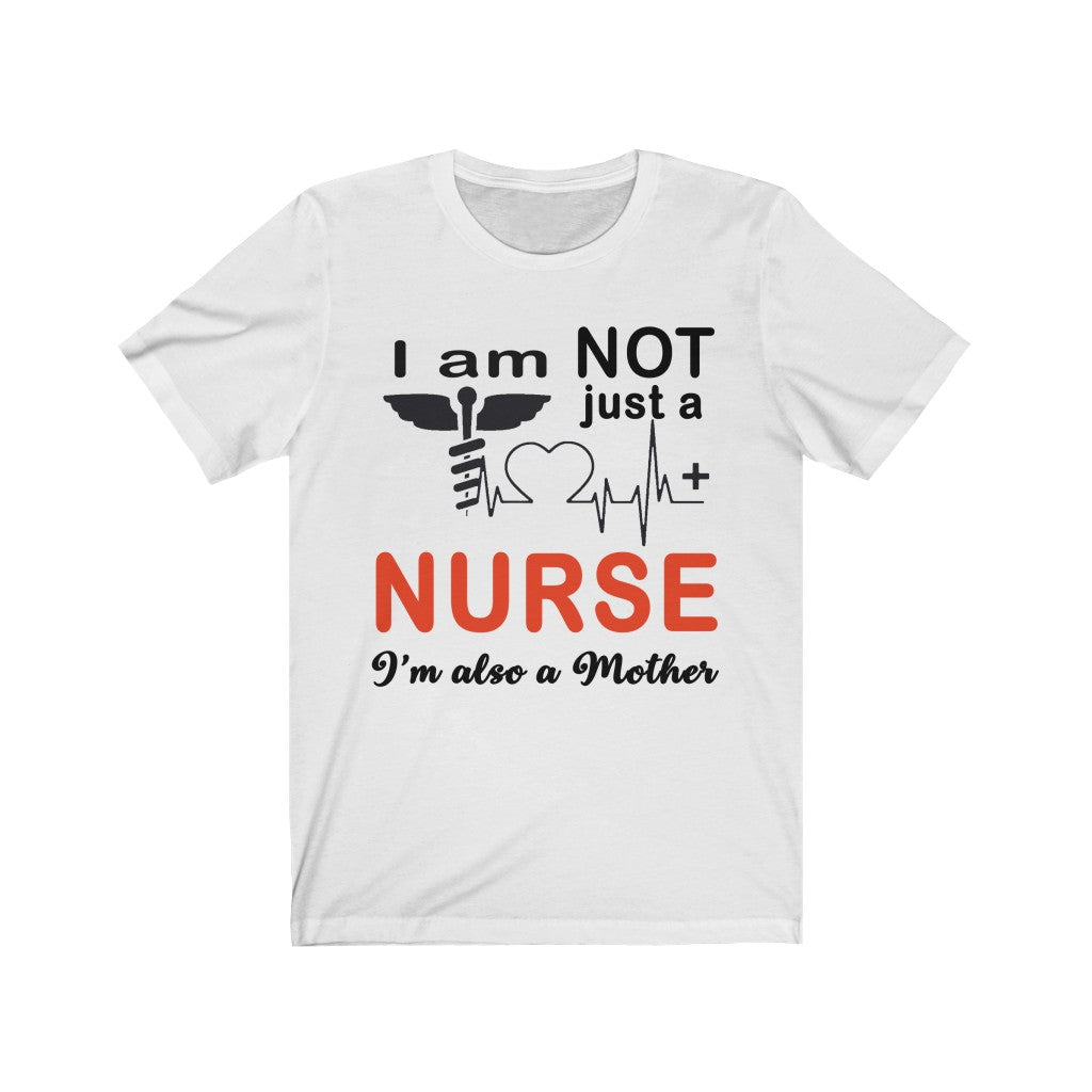 I Am Not Just A Nurse I'm Also A Mother