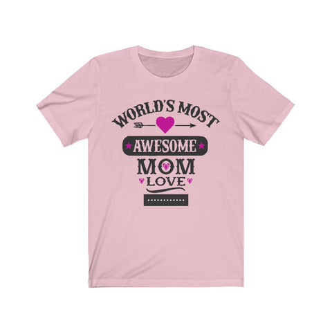 World's Most Awesome MOM Love (Insert your custom activity here)