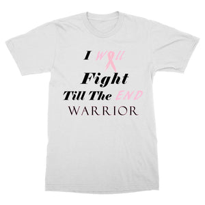 I Will Fight Till The End Warrior