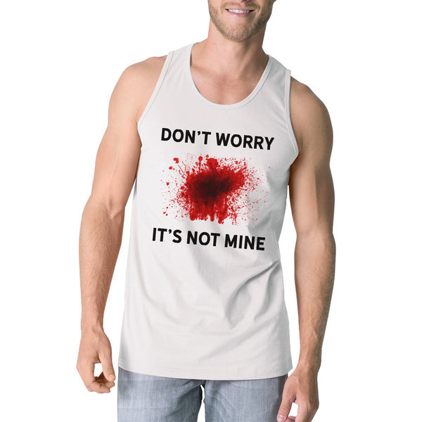Don't Worry It's Not Mine Mens White Tank Top