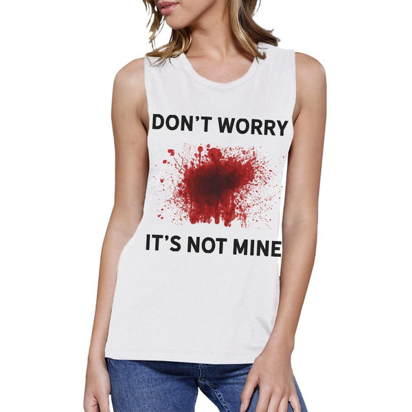 Don't Worry It's Not Mine Womens White Muscle Top
