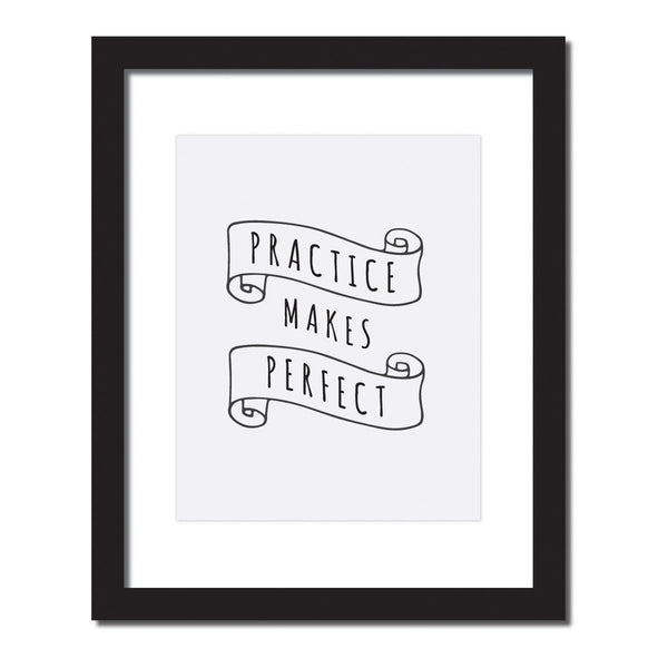'Practice makes perfect' Inspirational quote print