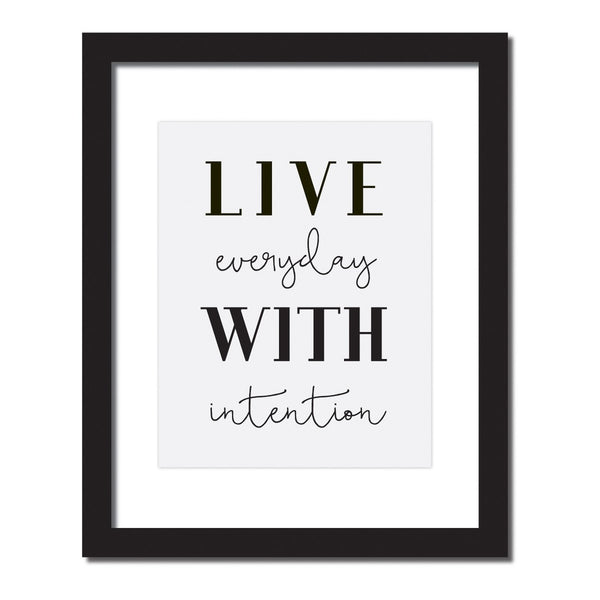 Inspirational quote print 'Live everyday with intention'