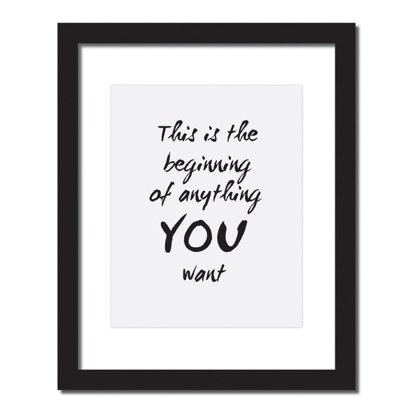 Inspirational quote print 'This is the beginning of anything you want'