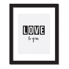 Inspirational quote print 'Love to give'
