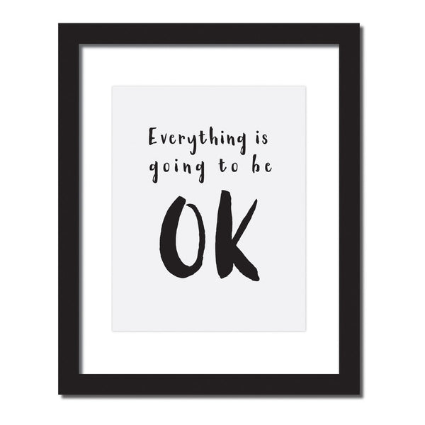 Inspirational quote print 'Everything is going to be ok'
