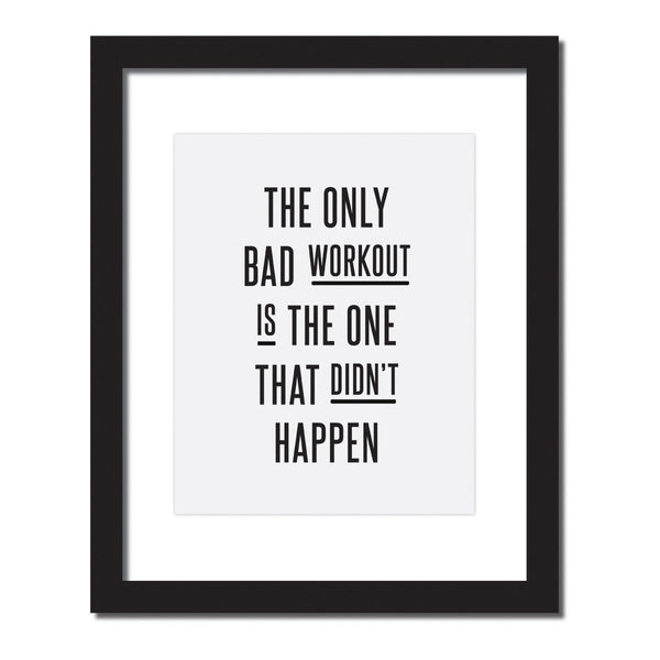 Inspirational quote print 'The only bad workout is the one that didn't happen'