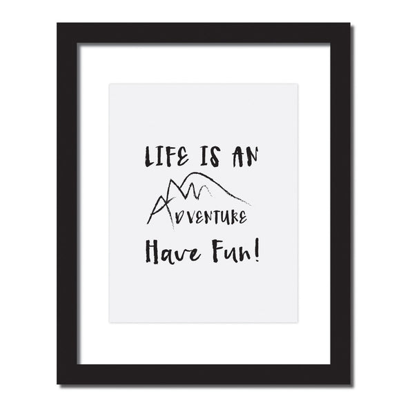 'Life is an adventure. Have fun' Inspirational quote print