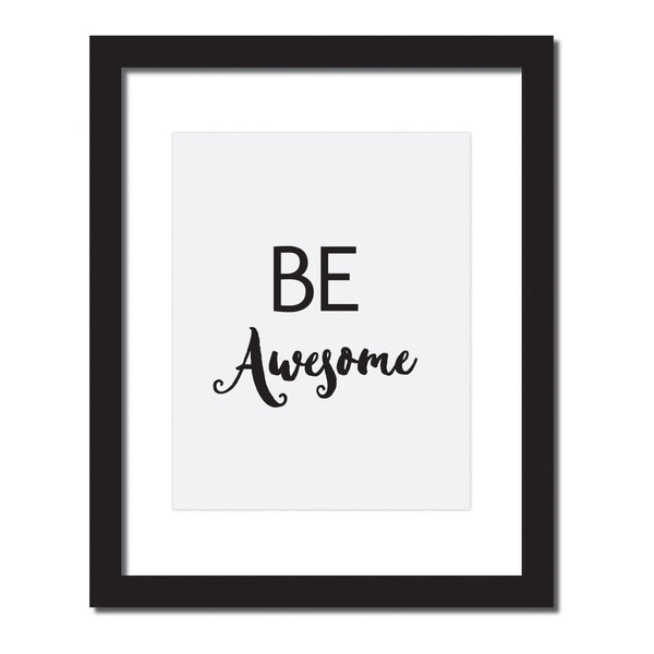 Inspirational quote print 'Be Awesome'