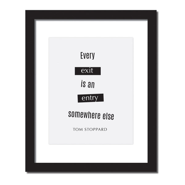 Inspirational quote print 'Every exit is an entry somewhere else.'