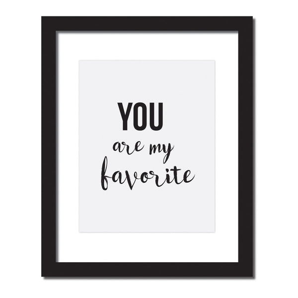 Inspirational quote print 'You are my Favorite'