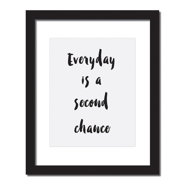 Inspirational quote print 'Everyday is a second chance'