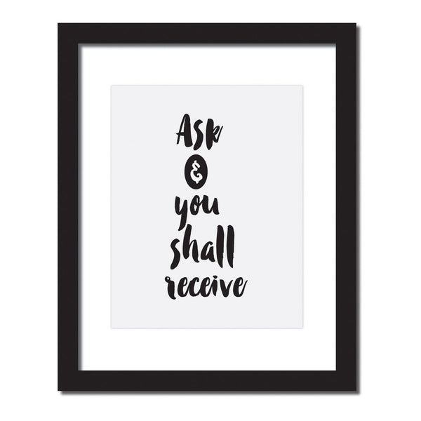 Inspirational quote print 'Ask and you shall receive'