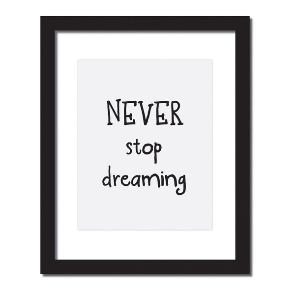 Inspirational quote print 'Never stop dreaming'
