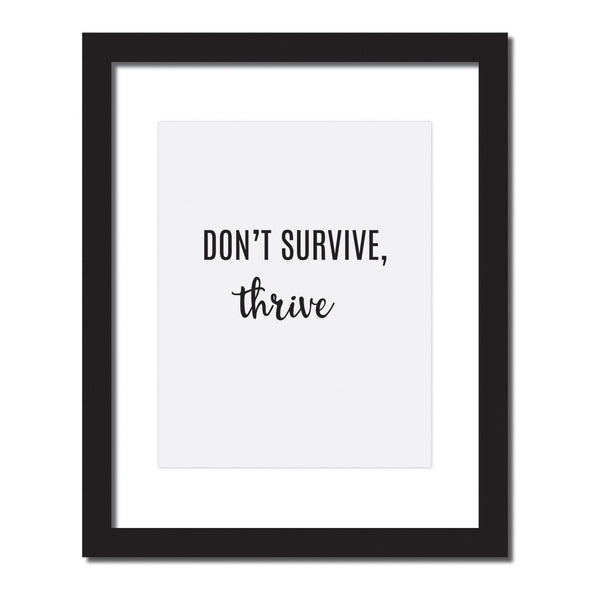 Inspirational quote print 'Don't survive, thrive'