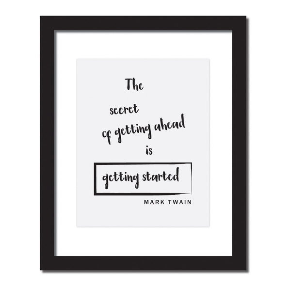 Inspirational quote print 'The secret of getting ahead is getting started.'