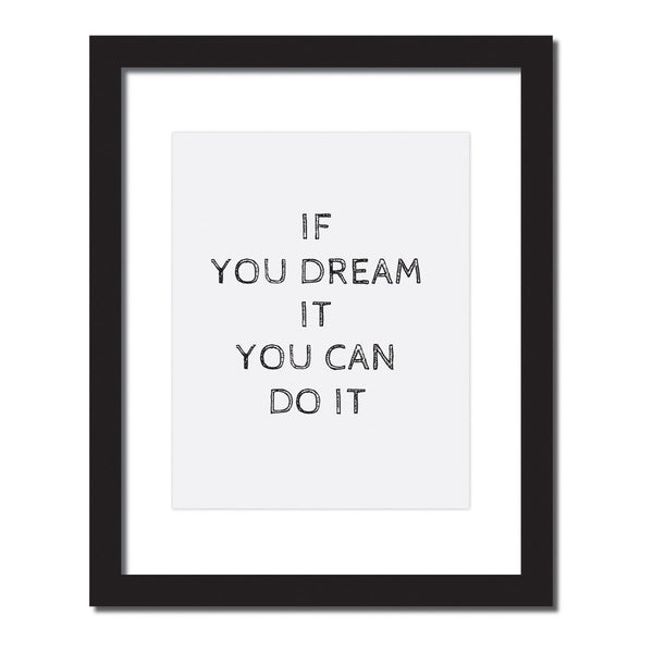 Inspirational quote print 'If you dream it you can do it'