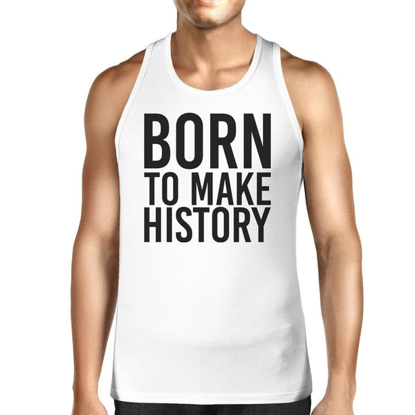 Born To Make history Mens White  Sleeveless Tanks Yuri On Ice Quote