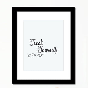 'Treat Yourself' Inspirational  print