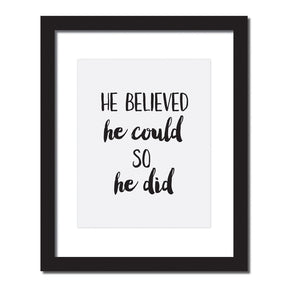 Inspirational quote print 'He believed he could so he did'