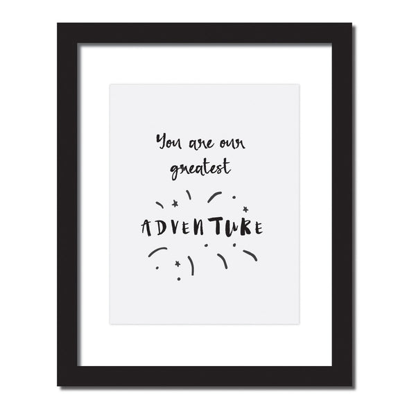 'You are our greatest adventure' Inspirational quote print