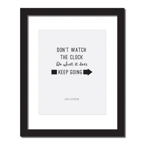 Inspirational quote print 'Don't watch the clock; do what it does. Keep going.'