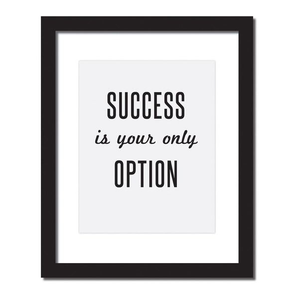 Inspirational quote print 'Success is your only option'