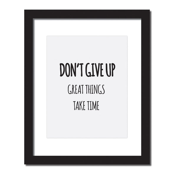 Inspirational quote print 'Don't give up, Great things take time'