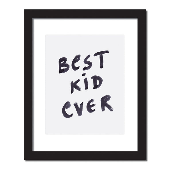Inspirational quote print 'Best Kid Ever'