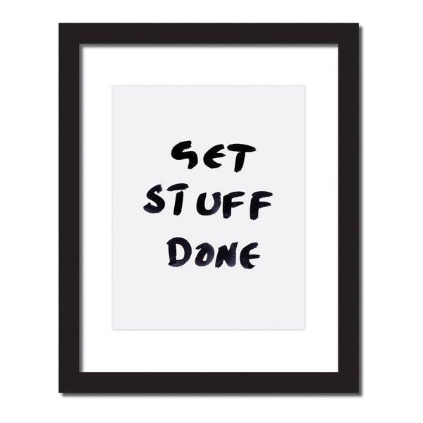 Inspirational quote print 'Get stuff done'