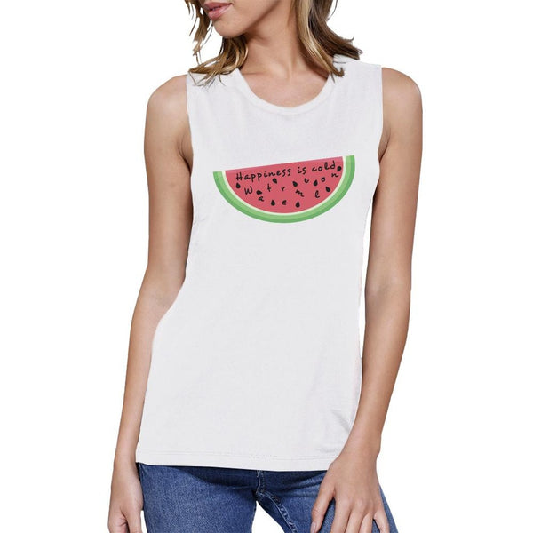 Happiness Is Cold Watermelon Womens White Cotton Muscle Tee Shirt