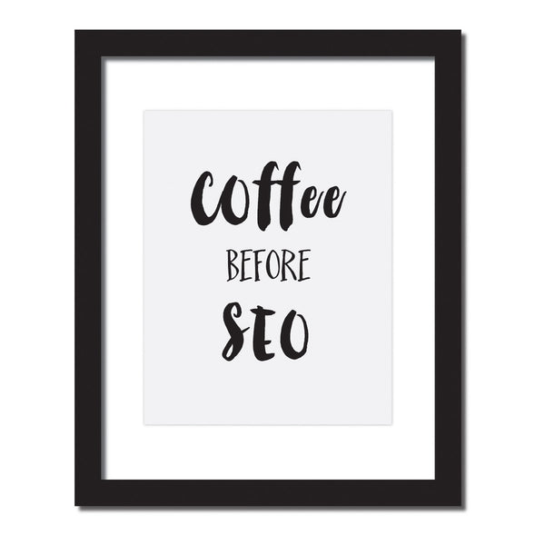 Coffee before SEO print