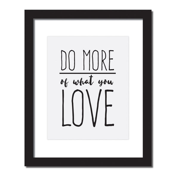 Inspirational quote print 'Do more of what you love'