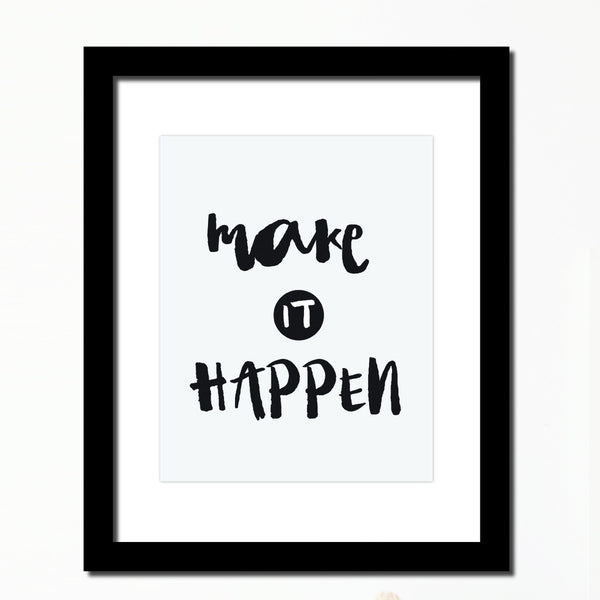 'Make it Happen' Inspirational  print