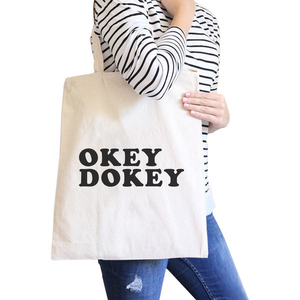 Okey Dokey Natural Canvas Bag Cute Graphic Gift Ideas For Her