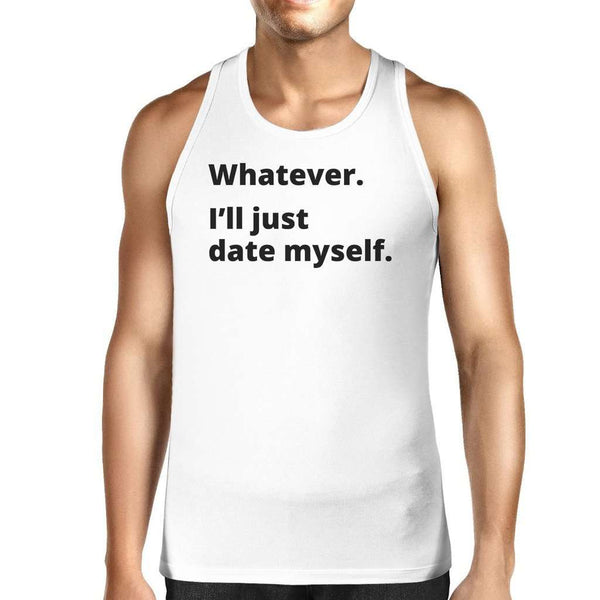 Date Myself Mens White Tank Top For Men Funny Graphic Tanks For Him