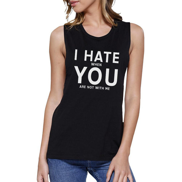 I Hate You Women's Black Muscle Top Creative Gifts For Anniversary