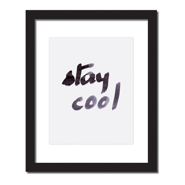 Inspirational quote print 'Stay Cool'