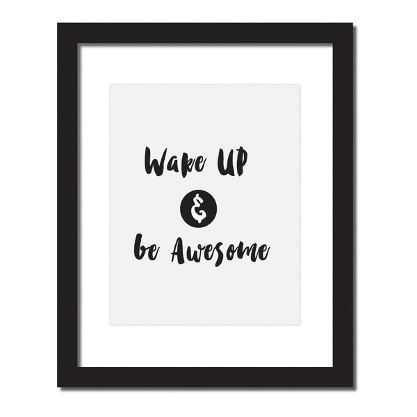 Inspirational quote print 'Wake up and be awesome'