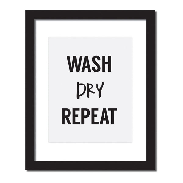 Inspirational quote print 'Wash dry repeat'