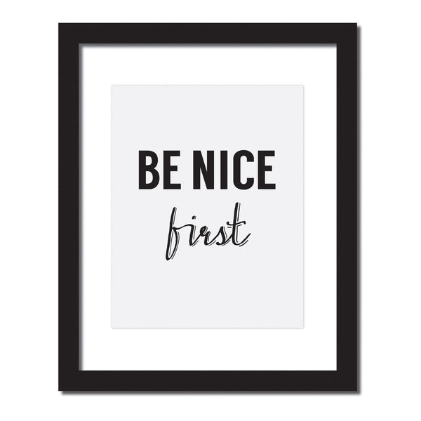 Inspirational quote print 'Be Nice First'
