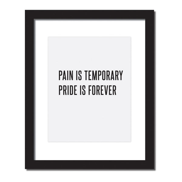 Inspirational quote print 'Pain is temporary, Pride is forever'