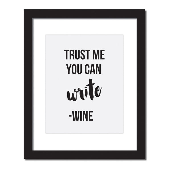 Inspirational quote print 'Trust me you can write - Wine'