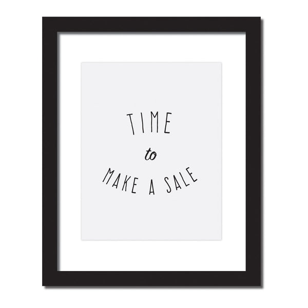 Inspirational quote print 'Time to make a sale'