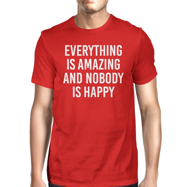 Everything Amazing Nobody Happy Man Red T-shirts Funny T-shirt