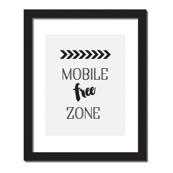 'Mobile free zone' Inspirational quote print