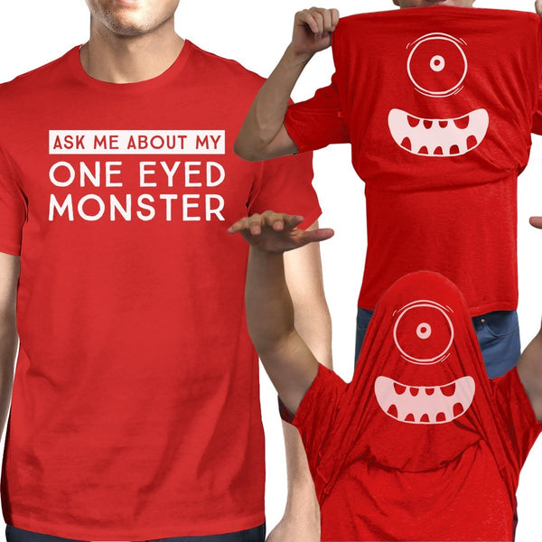 Ask Me About My One Eyed Monster Mens Red Shirt